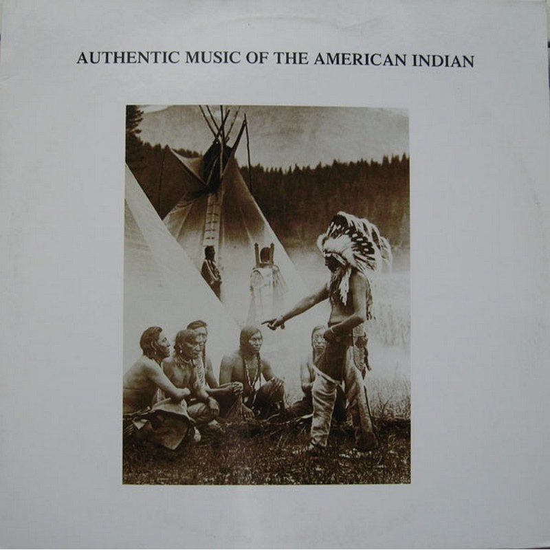 The American Indian - Authentic Music Of The American Indian