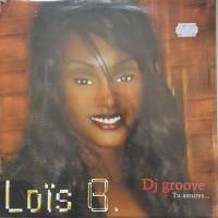 Loïs B - Dj Groove Tu assures....