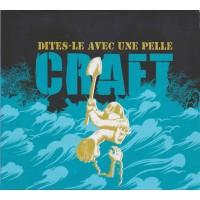CRAFT - Dites Le Avec Une Pelle
