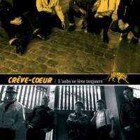 CREVE COEUR - L'aube Se Lève Toujours
