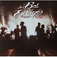 LE BAL DES ENRAGES - TriptyK Live Vol.2