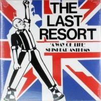 LAST RESORT The - A Way Of Life - Skinhead Anthems
