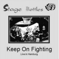 STAGE BOTTLES - Keep On Fighting