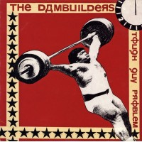 DAMBUILDERS, THE - Tough...