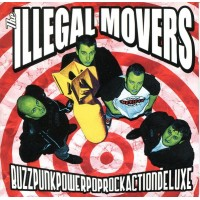 ILLEGAL MOVERS - Buzzpunkpowerpoprockactiondeluxe