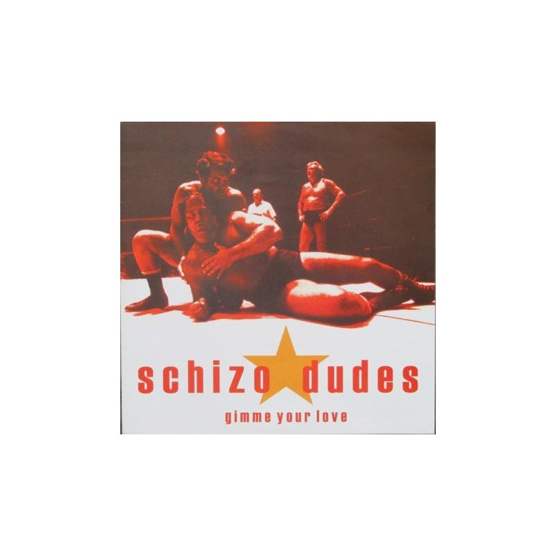 SCHIZO DUDES - Gimme Your Love
