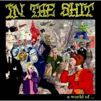 IN THE SHIT - A World Of