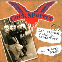COCK SPARRER - Did You Have A Nice Life Without Me ?