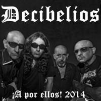 DECIBELIOS - A Por Ellos ! 2014