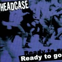 HEADCASE - Ready To Go