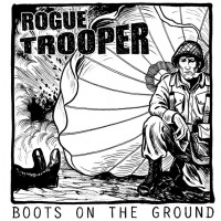 ROGUE TROOPER - Boots To The Ground
