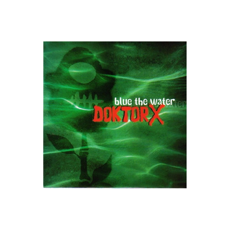 DOKTOR X - Blue The Water