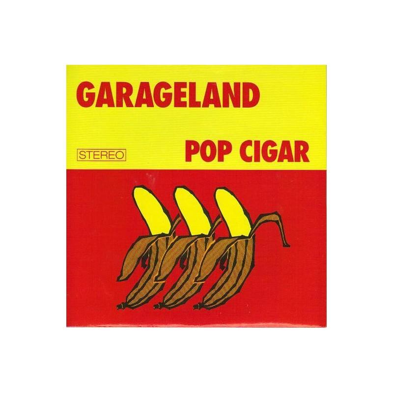 GARAGELAND - Pop Cigar