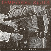 TEMPORAL SLUTS - Don't Worry