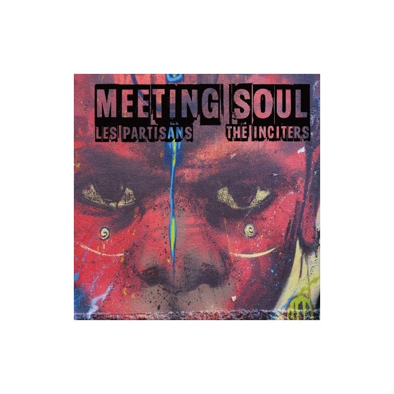 LES PARTISANS / THE INCITERS - Meeting Soul - Split